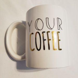 Your coffee coffee mug